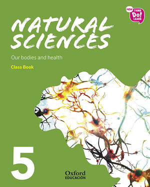 NEW THINK DO LEARN NATURAL SCIENCES 5 MODULE 2. OUR BODIES AND HEALTH. CLASS BOO