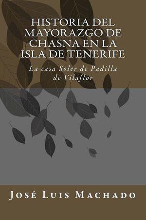 HISTORIA DEL MAYORAZGO DE CHASNA EN ISLA DE TENERIFE