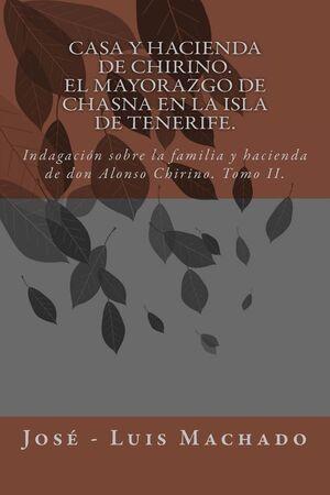 CASA Y HACIENDA DE CHIRINO EL MAYORAZGO DE CHASNA EN LA ISLA DE