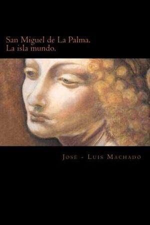 SAN MIGUEL DE LA PALMA. LA ISLA MUNDO