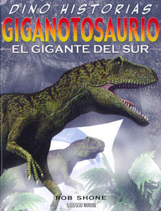GIGANTOSAURIO. EL GIGANTE DEL SUR