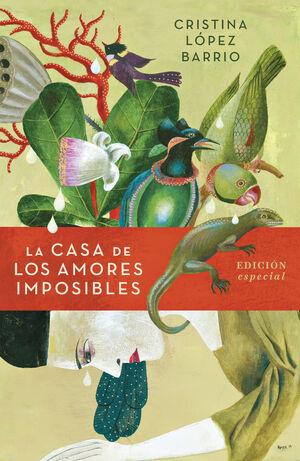 LA CASA DE LOS AMORES IMPOSIBLES (EDICIÓN ESPECIAL)