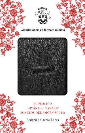 EL PÚBLICO, SONETOS DEL AMOR OSCURO Y DIVÁN DEL TAMARIT (CRISOLÍN 2017)