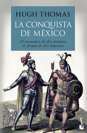 CONQUISTA DE MEXICO, LA.(HISTORIA)
