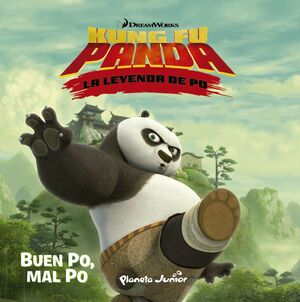 KUNG FU PANDA. BUEN PO, MAL PO