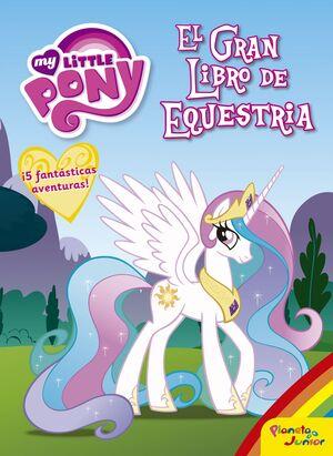 MY LITTLE PONY. EL GRAN LIBRO DE EQUESTRIA