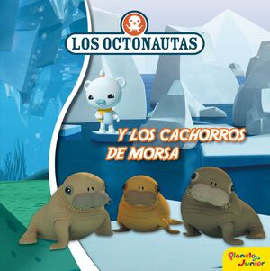 LOS OCTONAUTAS Y LOS CACHORROS DE MORSA