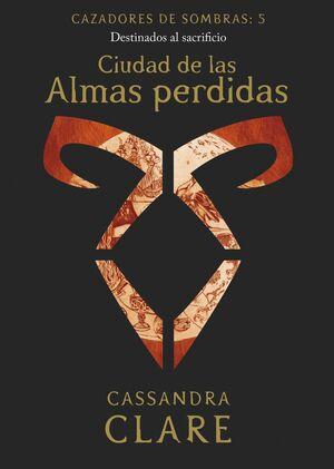CIUDAD DE LAS ALMAS PERDIDAS. CAZADORES DE SOMBRAS 5