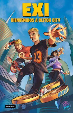 EXI. BIENVENIDOS A GLITCH CITY