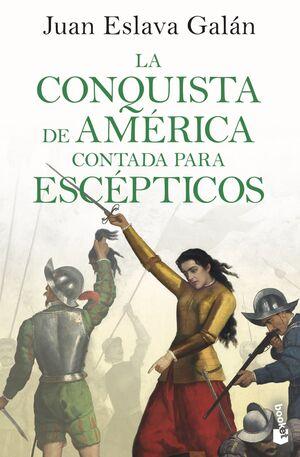 LA CONQUISTA DE AMERICA CONTADA PARA ESCEPTICOS