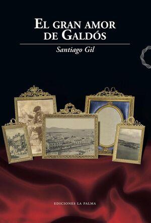 EL GRAN AMOR DE GALDOS