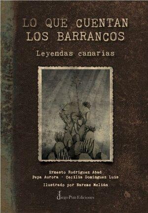 LO QUE CUENTAN LOS BARRANCOS (LEYENDAS CANARIAS)
