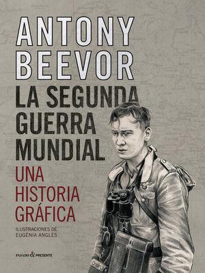 SEGUNDA GUERRA MUNDIAL,LA - UNA HISTORIA GRAFICA