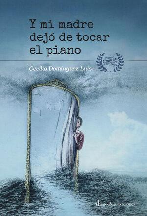 Y MI MADRE DEJO DE TOCAR EL PIANO