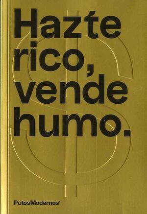 HAZTE RICO, VENDE HUMO