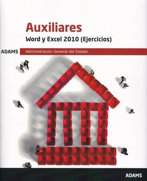 WORD Y EXCEL 2010 (EJERCICIOS) AUXILIARES ADMINISTRACIÓN GENERAL DEL ESTADO