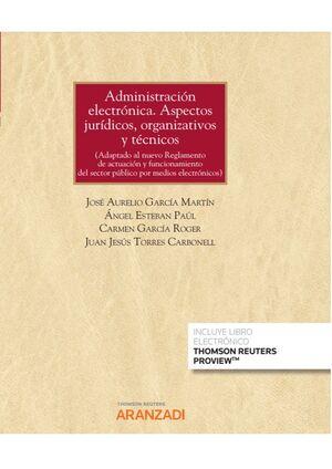 ADMINISTRACIÓN ELECTRÓNICA. ASPECTOS JURÍDICOS, ORGANIZATIVOS Y TÉCNICOS (PAPEL