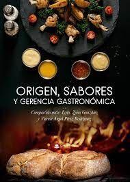 ORIGEN, SABORES Y GERENCIA GASTRONÓMICA