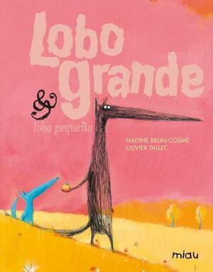 LOBO GRANDE & LOBO PEQUEÑO