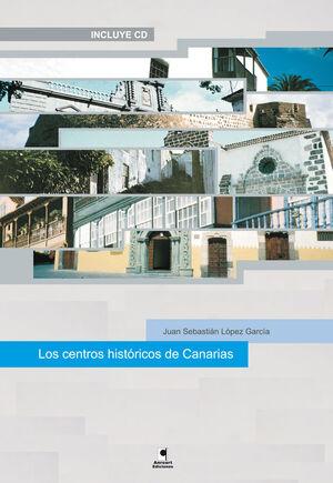LOS CENTROS HISTÓRICOS DE CANARIAS