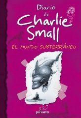 DIARIO DE CHARLIE SMALL. EL MUNDO SUBTERRÁNEO