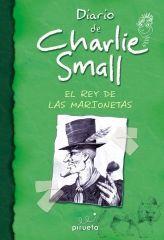 DIARIO DE CHARLIE SMALL. EL REY DE LAS MARIONETAS
