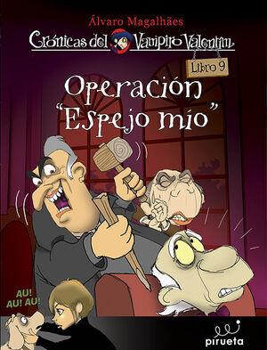 OPERACIÓN ESPEJO MÍO. CRÓNICAS DEL VAMPIRO VALENTÍN VOL. 9