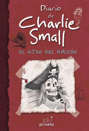 DIARIO DE CHARLIE SMALL 11. EL NIDO DEL HALCÓN
