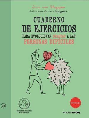 CUADERNO DE EJERCICIOS. EVOLUCIONAR GRACIAS A LAS PERSONAS DIFÍCILES