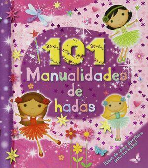101 MANUALIDADES DE HADAS
