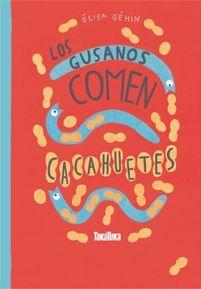 LOS GUSANOS COMEN CACAHUETES