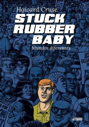 STUCK RUBBER BABY MUNDOS DIFERENTES