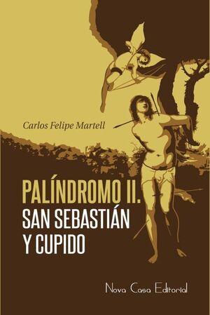 PALÍNDROMO II: SAN SEBASTIÁN Y CUPIDO