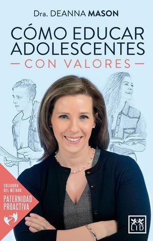 CÓMO EDUCAR ADOLESCENTES CON VALORES