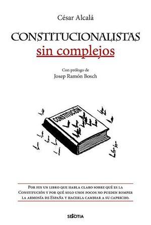 CONSTITUCIONALISTAS SIN COMPLEJOS