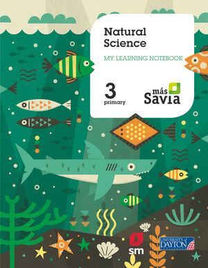 NATURAL SCIENCE. 3 PRIMARY. MÁS SAVIA. WORKBOOK