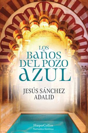 LOS BAÑOS DEL POZO AZUL
