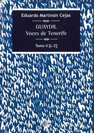 GUAYDIL. VOCES DE TENERIFE. TOMO II [L-Z]