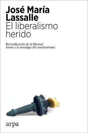 EL LIBERALISMO HERIDO