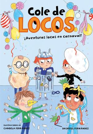 AVENTURAS LOCAS EN CARNAVAL (COLE DE LOCOS 5)