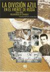 LA DIVISION AZUL EN EL FRENTE DE RUSIA (1941-1943)