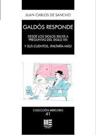 GALDOS RESPONDE DESDE LOS SIGLOS XIX; XX A PREGUNTAS DEL SIGLO XXI Y SUS CUENTOS