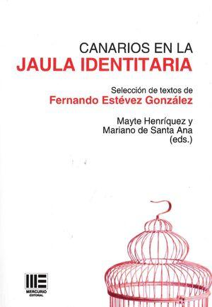 CANARIOS EN LA JAULA IDENTITARIA