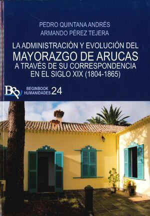 LA ADMINISTRACION Y EVOLUCION DEL MAYORAZGO DE ARUCAS