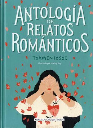 ANTOLOGÍA DE RELATOS ROMÁNTICOS TORMENTOSOS