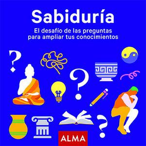 SABIDURÍA. EL DESAFÍO DE LAS PREGUNTAS PARA AMPLIAR TUS CONOCIMIE