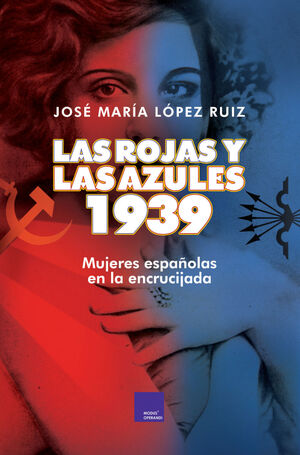 LAS ROJAS Y LAS AZULES. 1939.