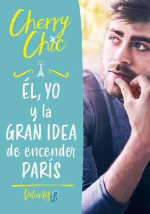 EL, YO Y LA GRAN IDEA DE ENCENDER PAR?S