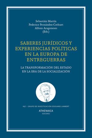 SABERES JURÍDICOS Y EXPERIENCIAS POLÍTICAS EN LA EUROPA DE ENTREGUERRAS