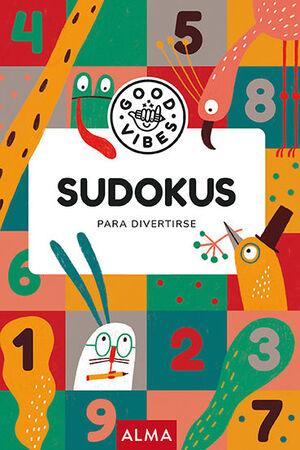 SUDOKUS PARA DIVERTIRSE (GOOD VIBES)